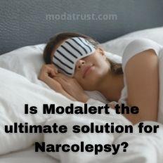 Modalert solution for Narcolepsy